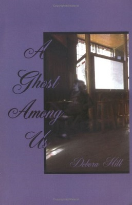 A Ghost Among Us, by Debora ElizaBeth Hill
