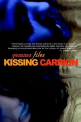 Kissing Carrion, by Gemma Files cover