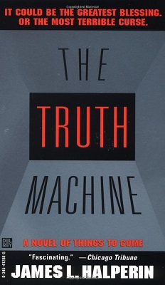 The Truth Machine, by James L. Halperin