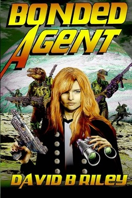 Bonded Agent, by David B. Riley