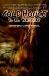 Cold House, by T. M. Wright book cover