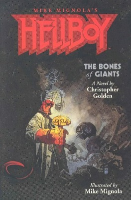 Hellboy: The Bones of Giants, by Christopher Golden