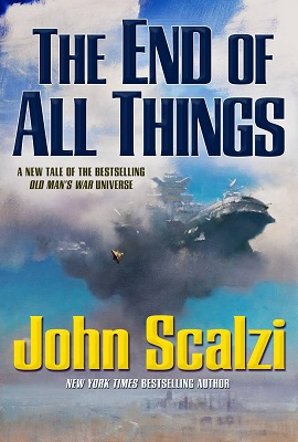The End of All Things, by John Scalzi