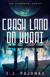 Crash Land on Kurai, by S.J. Pajonas book cover