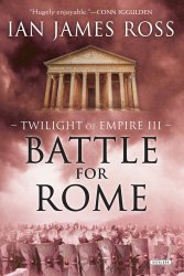 Battle for Rome, by Ian James Ross book cover