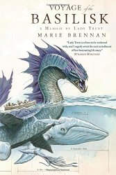 The Voyage of the Basilisk, by Marie Brennan book cover