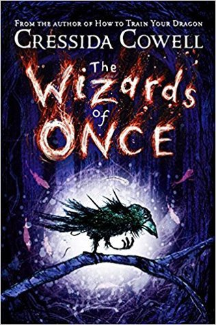 The Wizards of Once, by Cressida Cowell