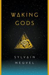 Waking Gods, by Sylvain Neuval book cover