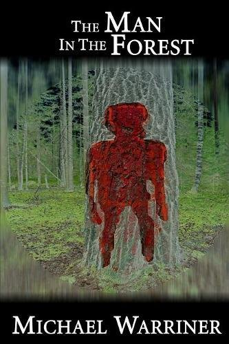 The Man In The Forest, by Michael Warriner