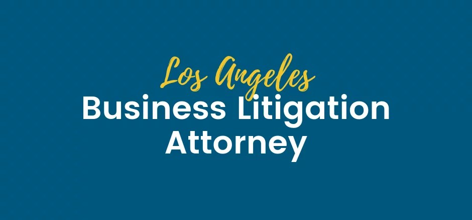 business litigation attorney los angeles