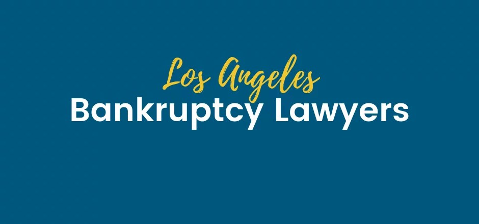 Los Angeles Bankruptcy Lawyers