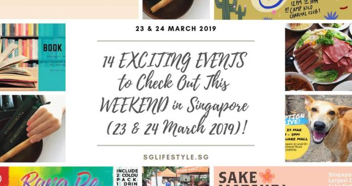 14 EXCITING EVENTS to Check Out This WEEKEND in Singapore (23 & 24 March 2019)!