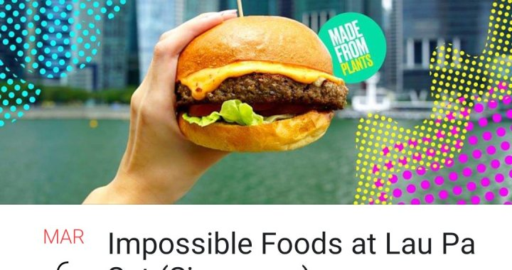 What to Do in Singapore (6 March 2019): Be the FIRST to try out EXCLUSIVE Impossible Foods creations (Plant based) at Lau Pat Sat!