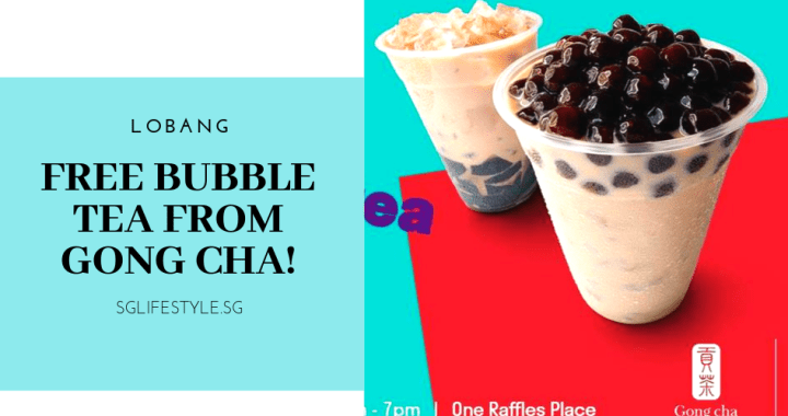 LOBANG: FREE BUBBLE TEA FROM GONG CHA (30 APRIL 2019)!