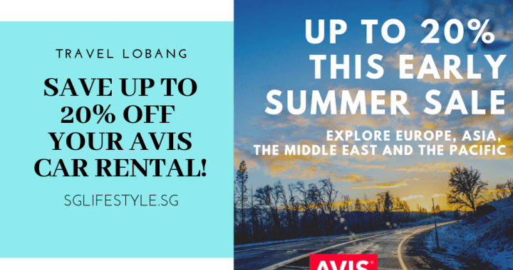 TRAVEL LOBANG: SAVE UP TO 20% OFF YOUR AVIS CAR RENTAL BY 31 MAY 2019!