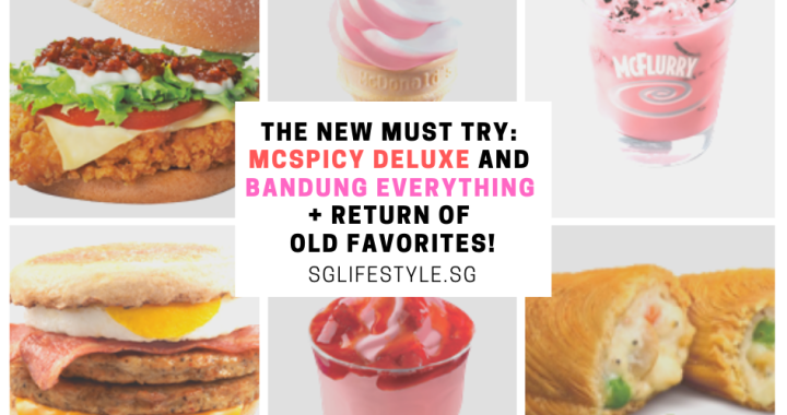 THE NEW MUST TRY: MCSPICY DELUXE AND BANDUNG EVERYTHING + RETURN OF OLD FAVORITES!