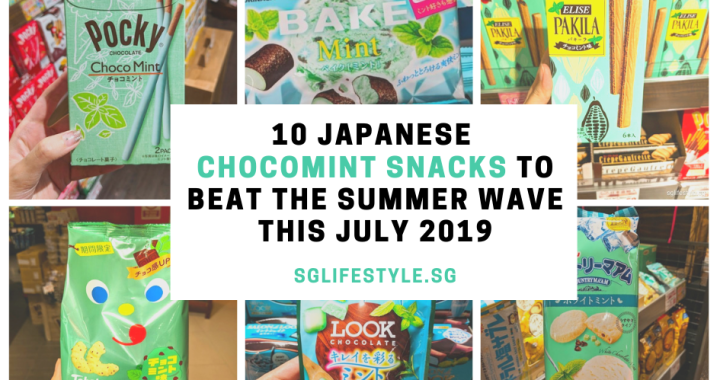 10 Japanese ChocoMint Snacks to Beat the Summer Wave this July 2019