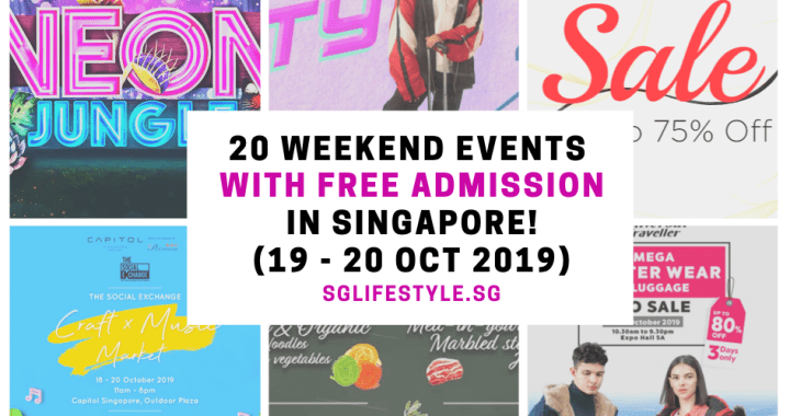 What to Do in Singapore: 20 WEEKEND EVENTS with FREE ADMISSION (19 – 20 October 2019)