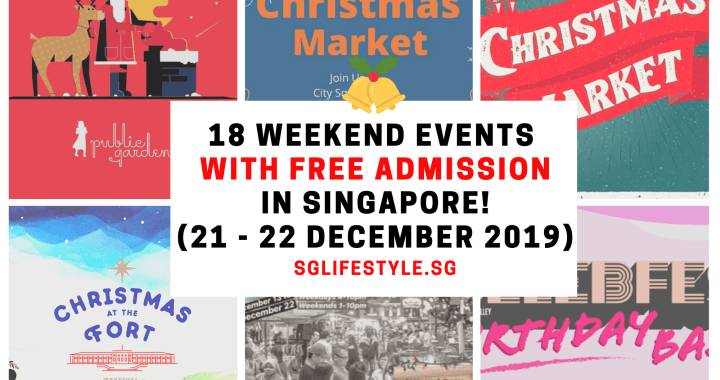 What to Do in Singapore: 18 WEEKEND EVENTS with FREE ADMISSION (21 – 22 December 2019)