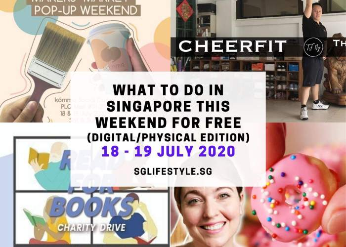 what to do singapore july 2020 free weekend bored