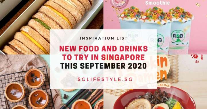 INSPIRATION: NEW FOOD AND DRINKS TO TRY IN SINGAPORE THIS SEPTEMBER 2020!