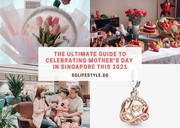 ultimate mothers day guide singapore 2021