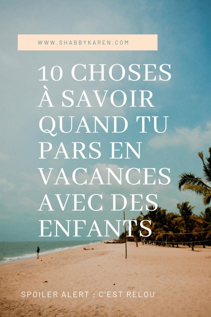 Les 10 choses à savoir quand tu pars en vacances avec des enfants