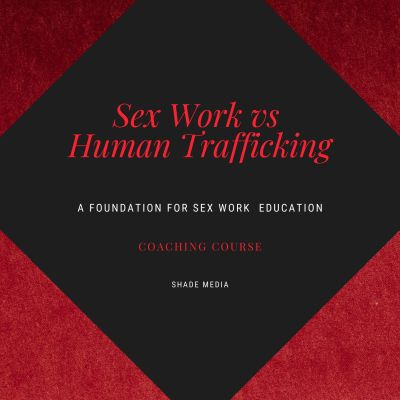 Coaching Sex Work versus Human Trafficking