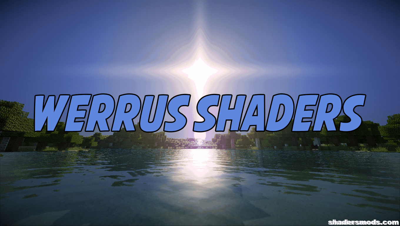 Werrus Shaders for Minecraft 1 12/1 11 2/1 10 2 | Shaders Mods