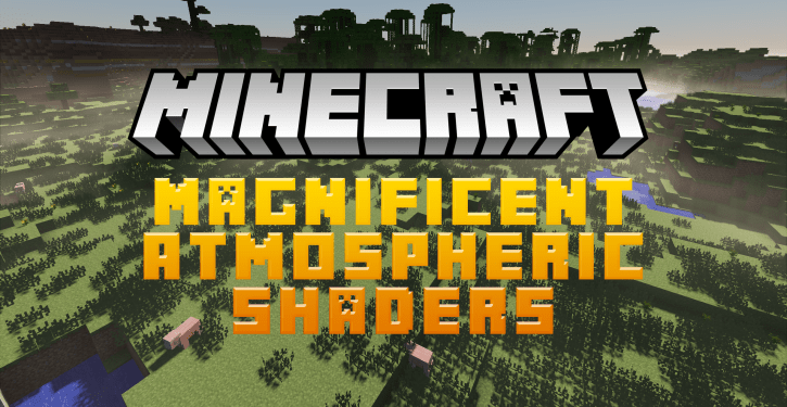 Magnificent Atmospheric Shaders for Minecraft 1.12.2/1.11.2