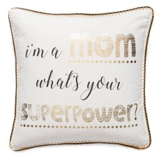 I'm a mom whats your super power pillow