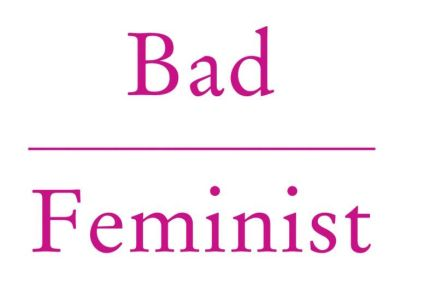 Bad Feminist: Radical Feminism (definition)