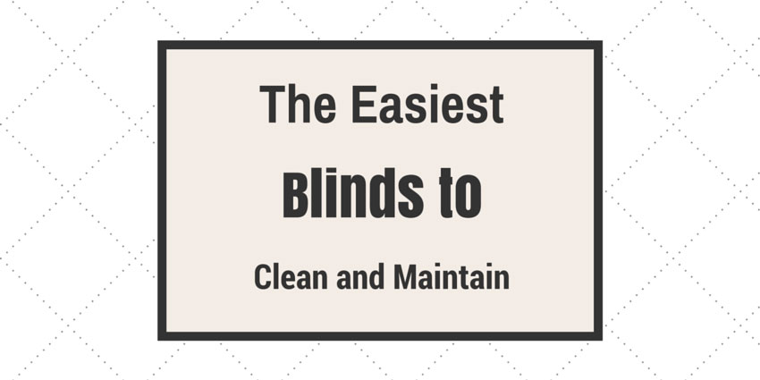 The-Easiest-Blinds-to-Clean-and-Maintain