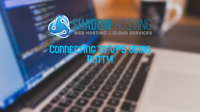 Connecting VPS using Putty!