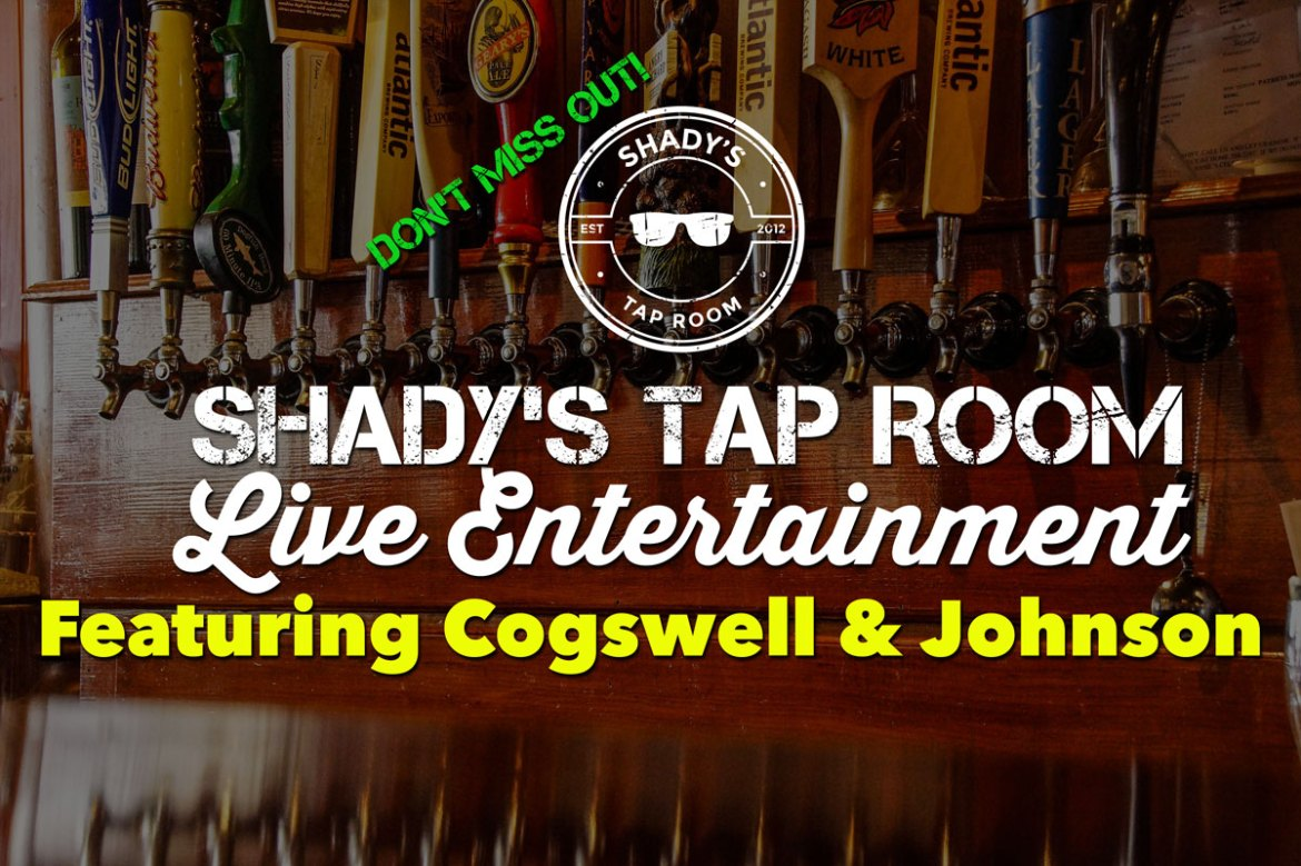 Wednesday November 22, 2017 Live Entertainment Featuring Cogswell & Johnson from 8 - 11 pm at Shady's Taproom in Downtown Brooklyn