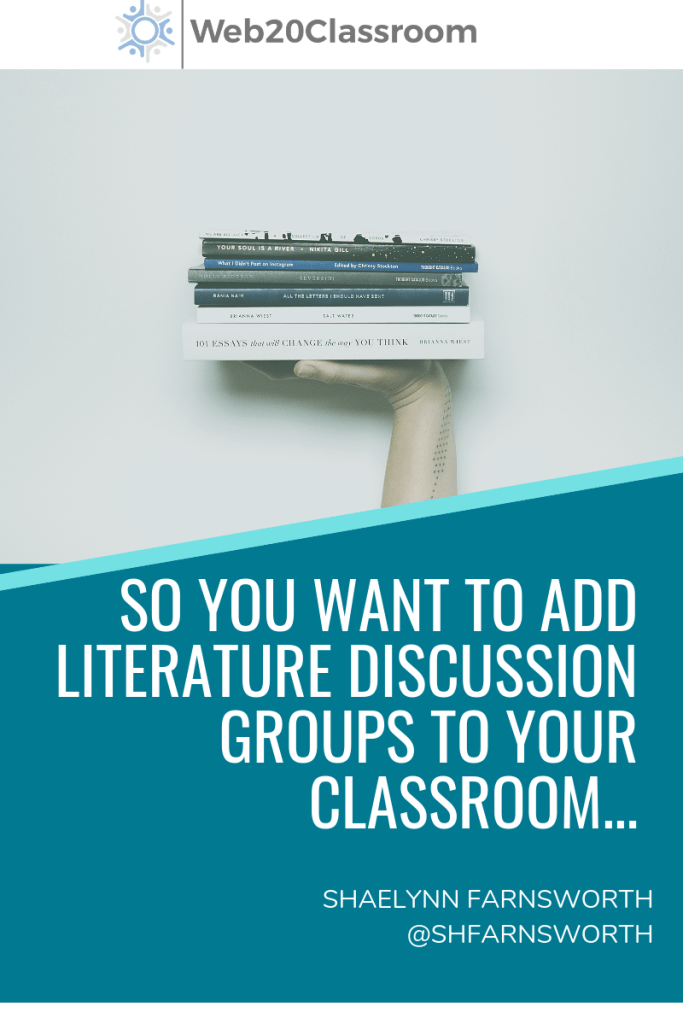 So You Want To Add Literature Discussion Groups to Your Classroom...