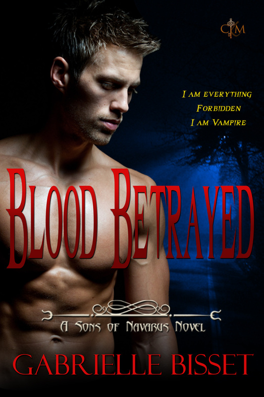Blood Betrayed by Gabrielle Bisset: Excerpt of Hotness!