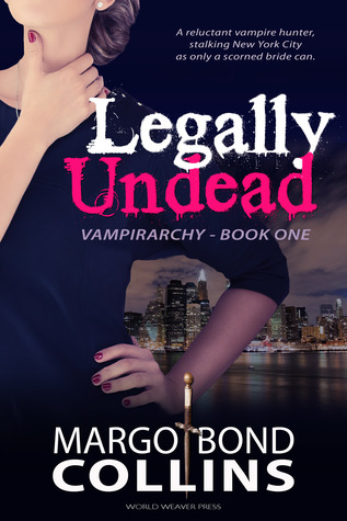 Legally Undead (Vampirarchy) by Margo Bond Collins #BookReview #Vampires #Giveaway