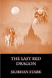 The Last Red Dragon by Siobhan Stark: A Historic #UrbanFantasy #Romance
