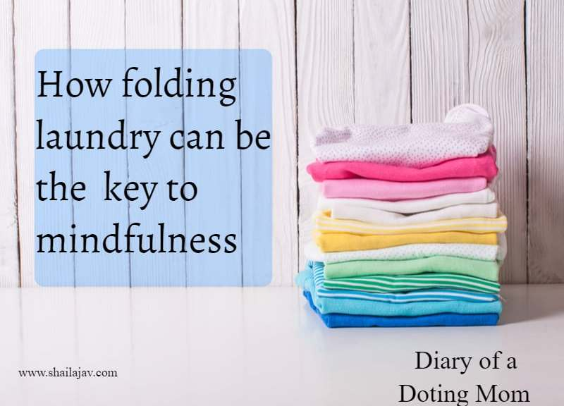 Folding laundry and how it is the key to mindfulness. Don't believe me? Give this a go.