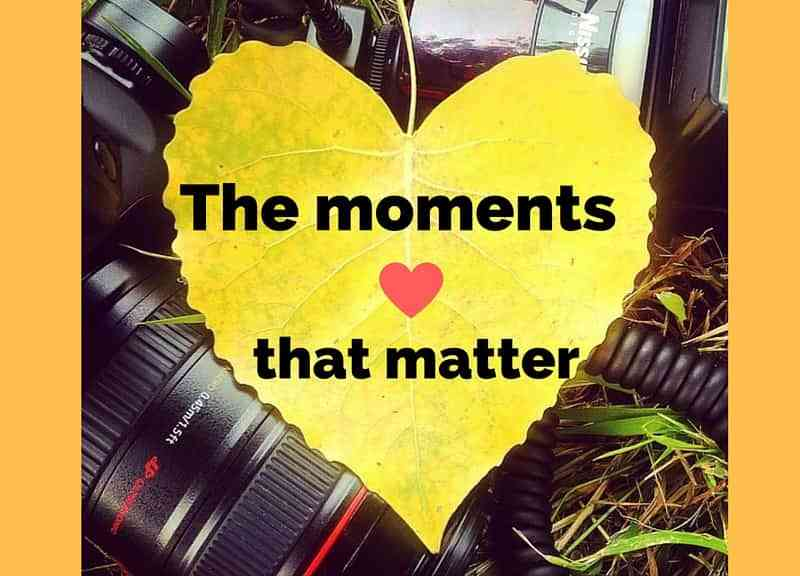 Moments that matter
