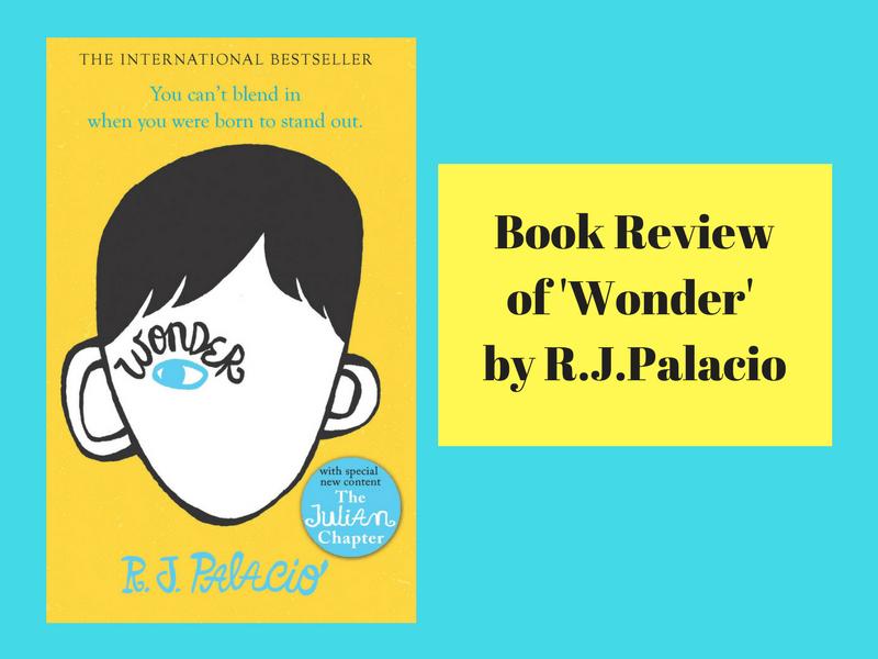 Wonder by R.J.Palacio: A Book Review