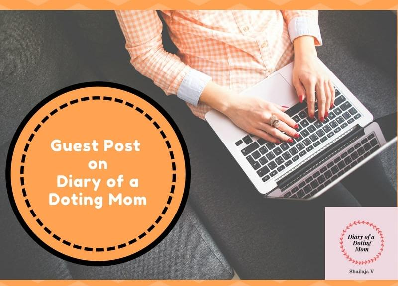 Guest Post on Diary of a Doting Mom. Topics accepted: Parenting, Blogging, Social Media, Mindfulness, Gratitude, Relationships, Productivity, Time Management