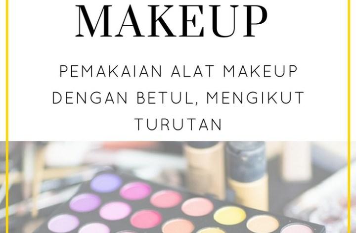 aturan pemakaian makeup, mekap cara pakai