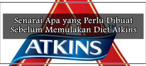 Senarai Apa yang Perlu Dibuat Sebelum Memulakan Diet Atkins mommylotte