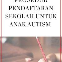 Prosedur Pendaftaran Sekolah Untuk Anak Autism