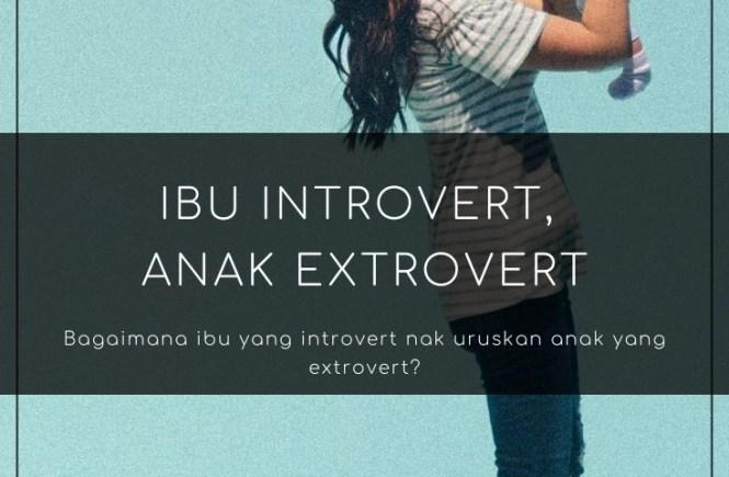 Ibu introvert, anak extrovert