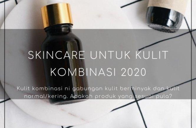 skincare untuk kulit kombinasi