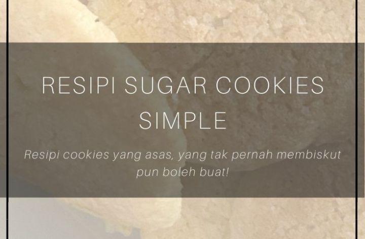resipi, sugar cookies, resipi mudah