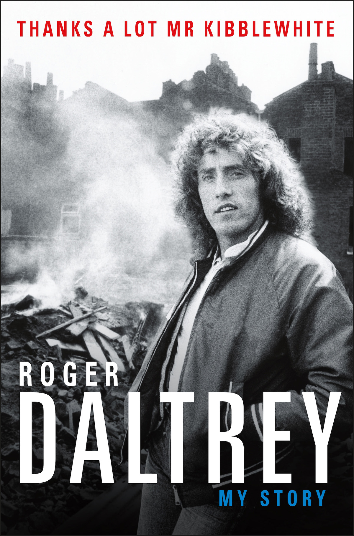 Roger Daltrey, Thanks a Lot Mr. Kibblewhite (2018). Book cover.